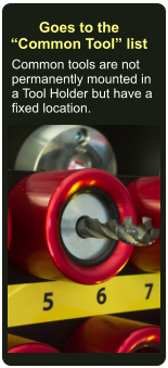 "Common tools are not permanently mounted in a Tool Holder but have a fixed location. Goes to the ""Common Tool"" list"