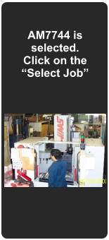 "AM7744 is selected. Click on the ""Select Job"""